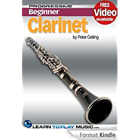 Clarinet Lessons for Beginners: Teach Yourself How to Play Clarinet (Free Video Available) (Progressive Beginner) (English Edition)