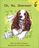 Early Reader: Oh, No, Sherman!