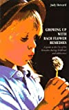 img - for Growing Up with Bach Flower Remedies: A Guide to the Use of the Remedies During Childhood and Adolescence book / textbook / text book