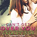 Can't Get Over You Audiobook by Shirley Jump Narrated by Natasha Soudek