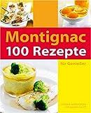 100 Rezepte für Genießer - Michel Montignac