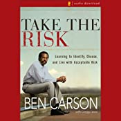 Take the Risk: Learning to Identify, Choose, and Live with Acceptable Risk | [Ben Carson, Gregg Lewis]