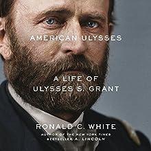 American Ulysses: A Life of Ulysses S. Grant | Livre audio Auteur(s) : Ronald C. White Narrateur(s) : Arthur Morey