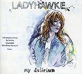 Ladyhawke My Delirium