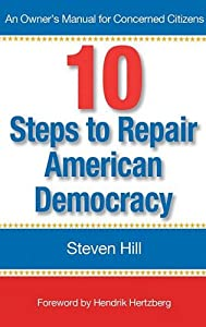10 Steps To Repair American Democracy by Steven Hill