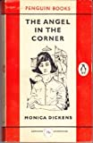 The Angel in the Corner (0140014470) by Monica Dickens