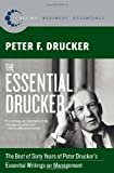 The Essential Drucker: In One Volume the Best of Sixty Years of Peter Drucker's Essential Writings on Management (Collins...