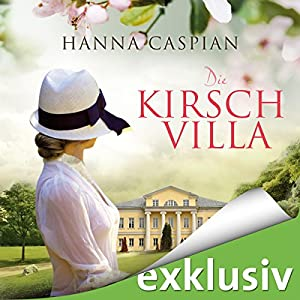 Die Kirschvilla Hörbuch von Hanna Caspian Gesprochen von: Marie Bierstedt