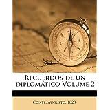 Recuerdos de Un Diplom Tico Volume 2