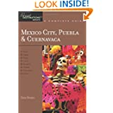 Explorer's Guide Mexico City, Puebla & Cuernavaca: A Great Destination (Explorer's Great Destinations)