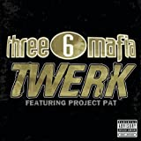 Twerk (clean) - Three 6 Mafia