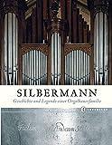 Image de Silbermann: Geschichte und Legende einer Orgelbauerfamilie