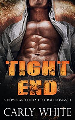 ROMANCE: SPORTS ROMANCE: Tight End (Bad Boy Football Romance) (New Adult Alpha Male Sports Romance)