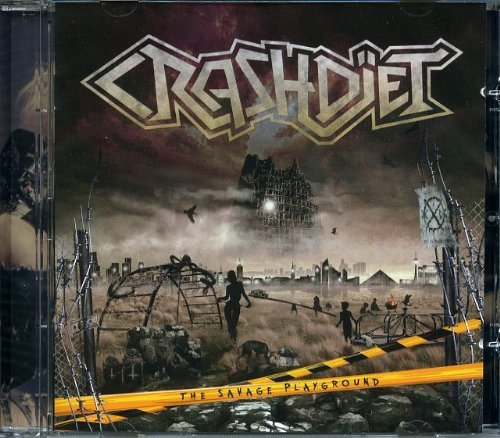 The Savage Playground by Crashdiet (2013-08-03)