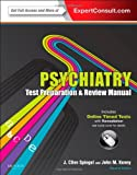 Psychiatry Test Preparation and Review Manual: Expert Consult – Online and Print, 2e