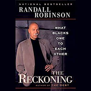 The Reckoning: What Black Owe to Each Other | [Randall Robinson]