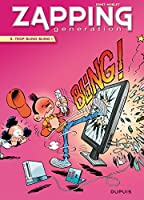 Zapping Generation - tome 4 - Trop bling bling !