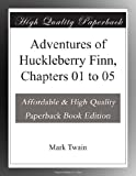 Adventures of Huckleberry Finn, Chapters 01 to 05