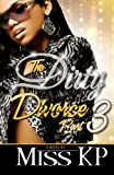 The Dirty Divorce Part 3 (The Dirty