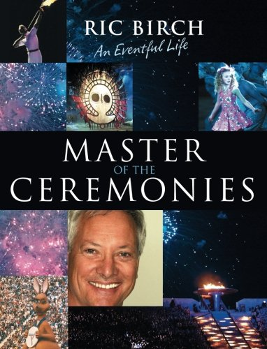 Master of the Ceremonies: An Eventful Life