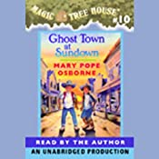 Magic Tree House, Book 10: Ghost Town at Sundown | [Mary Pope Osborne]