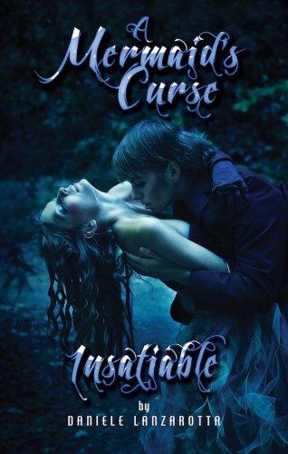 Insatiable - A Mermaid's Curse by Daniele Lanzarotta