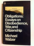 Obligations: Essays on Disobedience, War, and Cititzenship (0671209302) by Michael Walzer