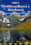 Peru's Cordilleras Blanca & Huayhuash: The Hiking & Biking Guide