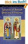 Ignatius of Antioch & Polycarp of Smy...