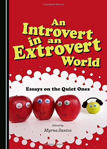 An Introvert in an Extrovert World: Essays on the Quiet Ones PDF