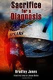 Sacrifice for a Diagnosis (0988695200) by Jones, Bradley