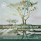Seeking the One Whom We Love: How RSCJs Pray Hörbuch von Kathleen Hughes RSCJ, Therese Fink Meyerhoff Gesprochen von: Margaret Strom, RSCJ