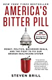 img - for America's Bitter Pill: Money, Politics, Backroom Deals, and the Fight to Fix Our Broken Healthcare System book / textbook / text book