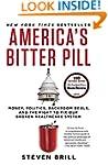 America's Bitter Pill: Money, Politic...