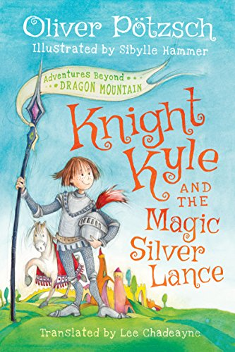 knight-kyle-and-the-magic-silver-lance-adventures-beyond-dragon-mountain