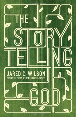 the-storytelling-god-seeing-the-glory-of-jesus-in-his-parables