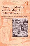 img - for Narrative, Identity, and the Map of Cultural Policy: Once upon a Time in a Globalized World New edition by Devereaux, Constance, Griffin, Martin (2013) Hardcover book / textbook / text book