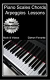 Piano Scales, Chords & Arpeggios Lessons with Elements of Basic Music Theory: Fun, Step-By-Step Guide for Beginner to Advanced Levels (Book & Videos)
