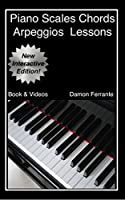 Piano Scales, Chords & Arpeggios Lessons with Elements of Basic Music Theory: Fun, Step-By-Step Guide for Beginner to Advanced Levels (Book & Videos) (English Edition)