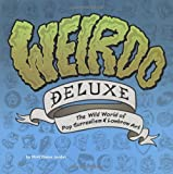 Weirdo Deluxe: The Wild World of Pop Surrealism & Lowbrow Art