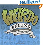 Weirdo Deluxe: The Wild World of Pop...