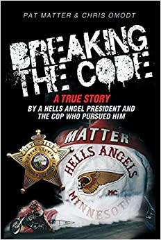 Breaking the Code: A True Story by a Hells Angel President and the Cop