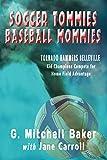 Soccer Tommies, Baseball Mommies