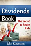 Dividends Book: The Secret to Retire Rich