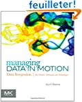 Managing Data in Motion: Data Integra...
