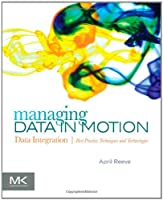 Managing Data in Motion Front Cover