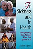 img - for In Sickness and in Health: Strengthening Your Marriage When Your Spouse Is Ill by William E. Rabior, Susan C. Rabior (2004) Paperback book / textbook / text book
