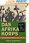 Das Afrika Korps: Erwin Rommel and th...