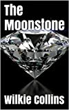Image of The Moonstone - Special 'Magic' Edition (Illustrated. Complete unabridged edition with link to free audio book)