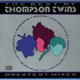 The Best of Thompson Twins / Greatest Mixesby Thompson Twins
